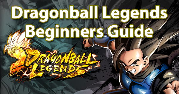 Dragonball Legends Beginners Guide