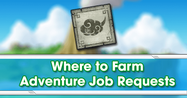 Where to Farm Adventure Job Requests
