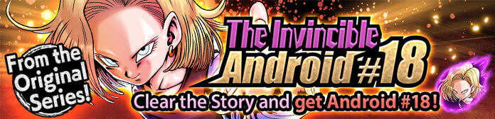 The Invincible Android #18 Event Guide