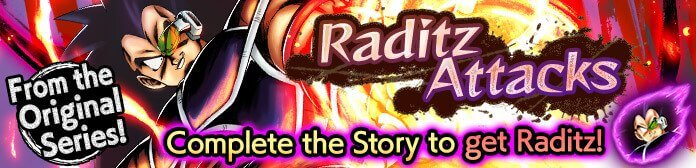Raditz Attacks! Event Guide