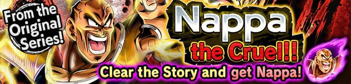 Nappa the Cruel!! Event Guide