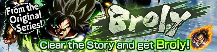 Broly Event Guide