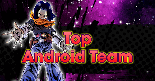 Top Android Team | Dragon Ball Legends Wiki - GamePress