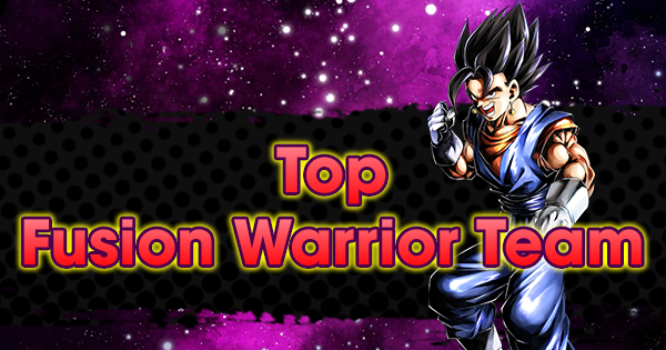 Top Fusion Warrior Team