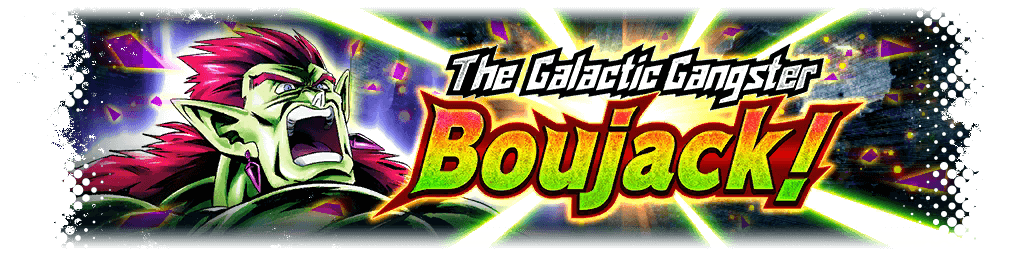 The Galactic Gangster Boujack! Event Guide