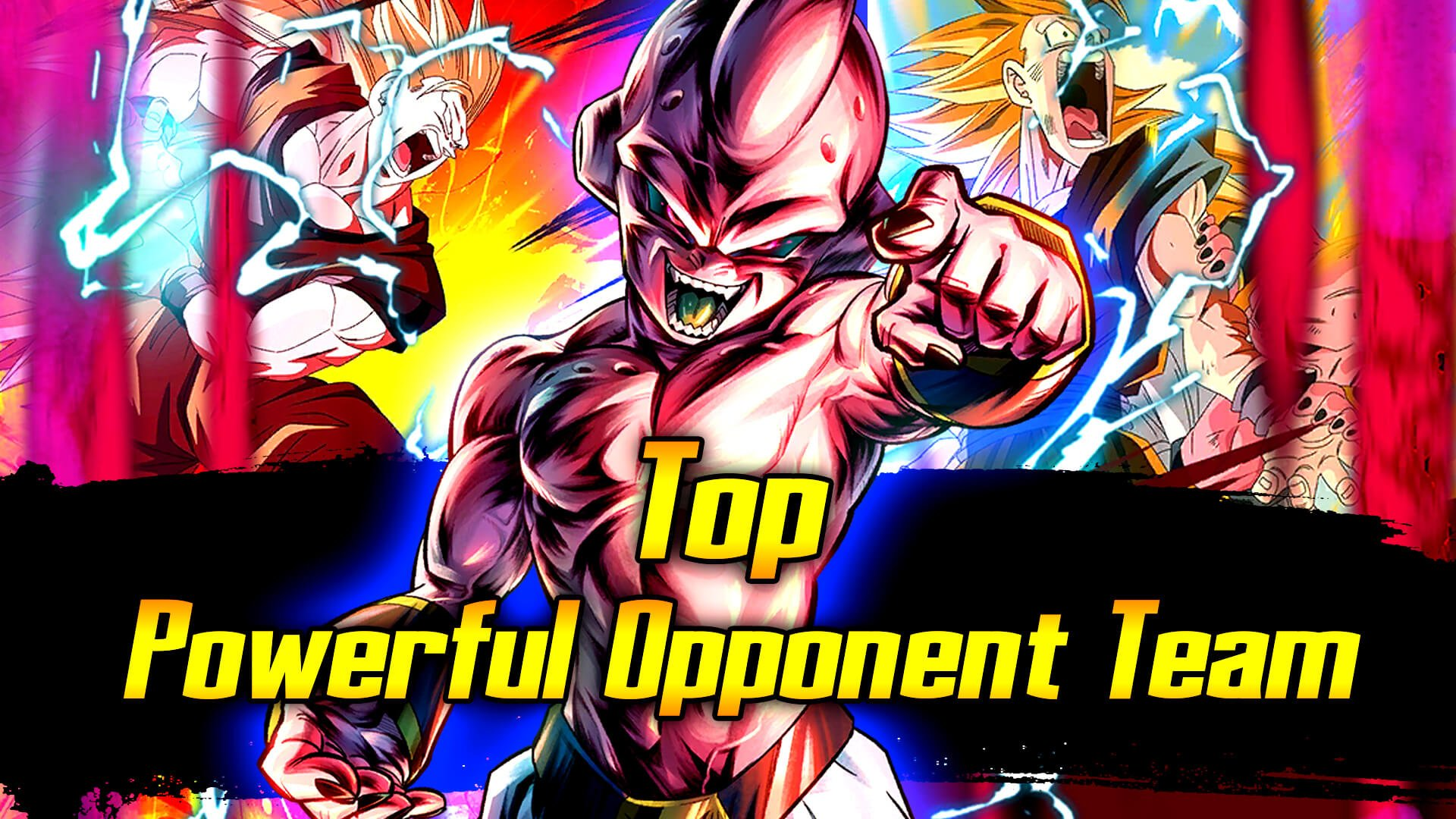 Top Powerful Opponent Team