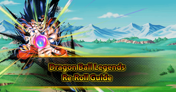 Dragon Ball Legends Re-Roll Guide