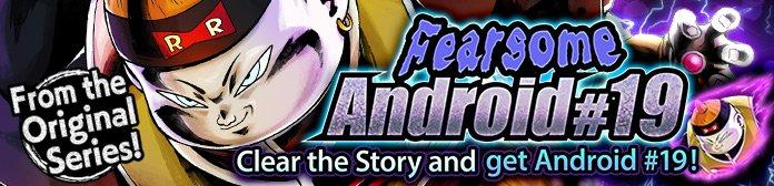 Fearsome Android #19 Event Guide