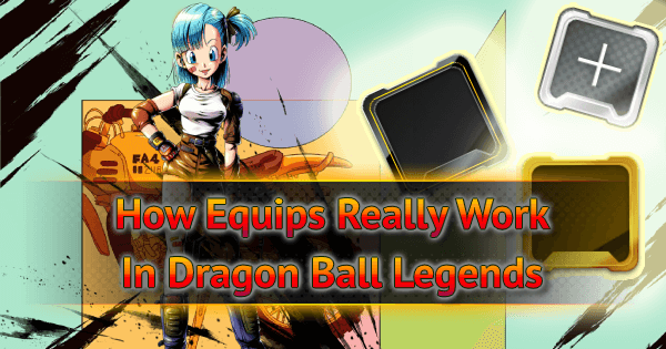 How Equips Really Work in Dragon Ball Legends