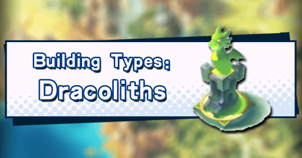 Building Type: Dracoliths
