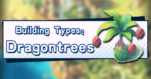 Building Types: Dragontrees