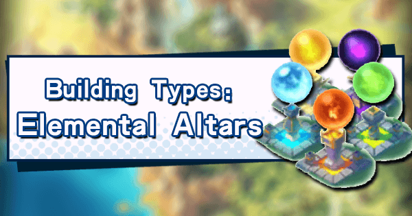 Building Types: Elemental Altars