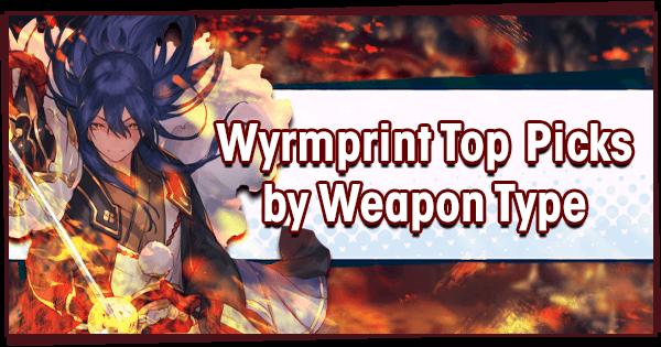 Wyrmprint Top Picks | Dragalia Lost Wiki - GamePress
