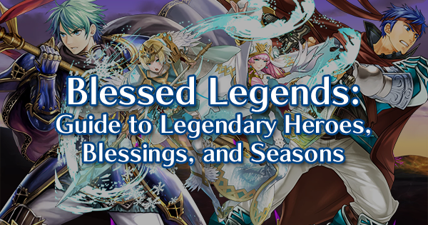 Blessed Legends: A Guide to Legendary Heroes, Blessings, and Seasons