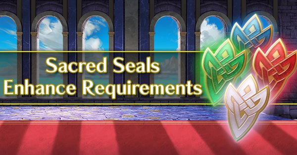 Sacred Seals Forge Enhance Requirements