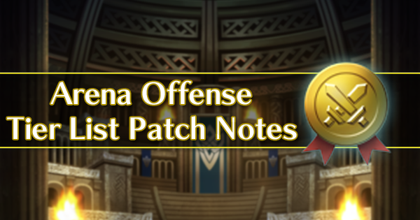 Arena Offense Tier List Patch Notes