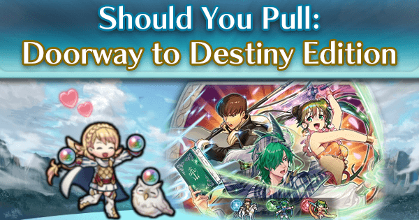 Should You Pull: Doorway To Destiny Edition