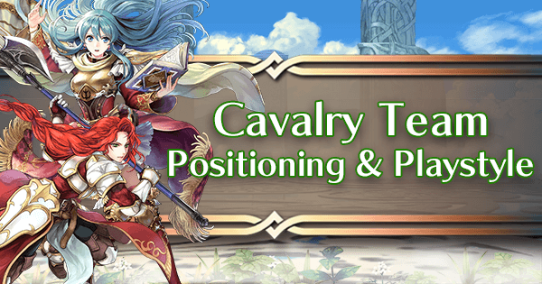 Cavalry Team Positioning and Playstyle