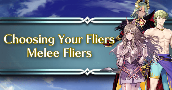 Choosing Your Fliers: Melee Fliers