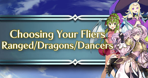 Choose Your Fliers: Ranged, Dragons and Dancers