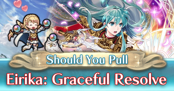 Should You Pull - Eirika: Graceful Resolve Edition
