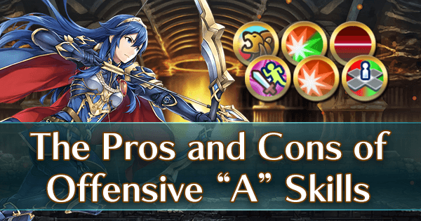 The Pros and Cons of Offensive A Skills