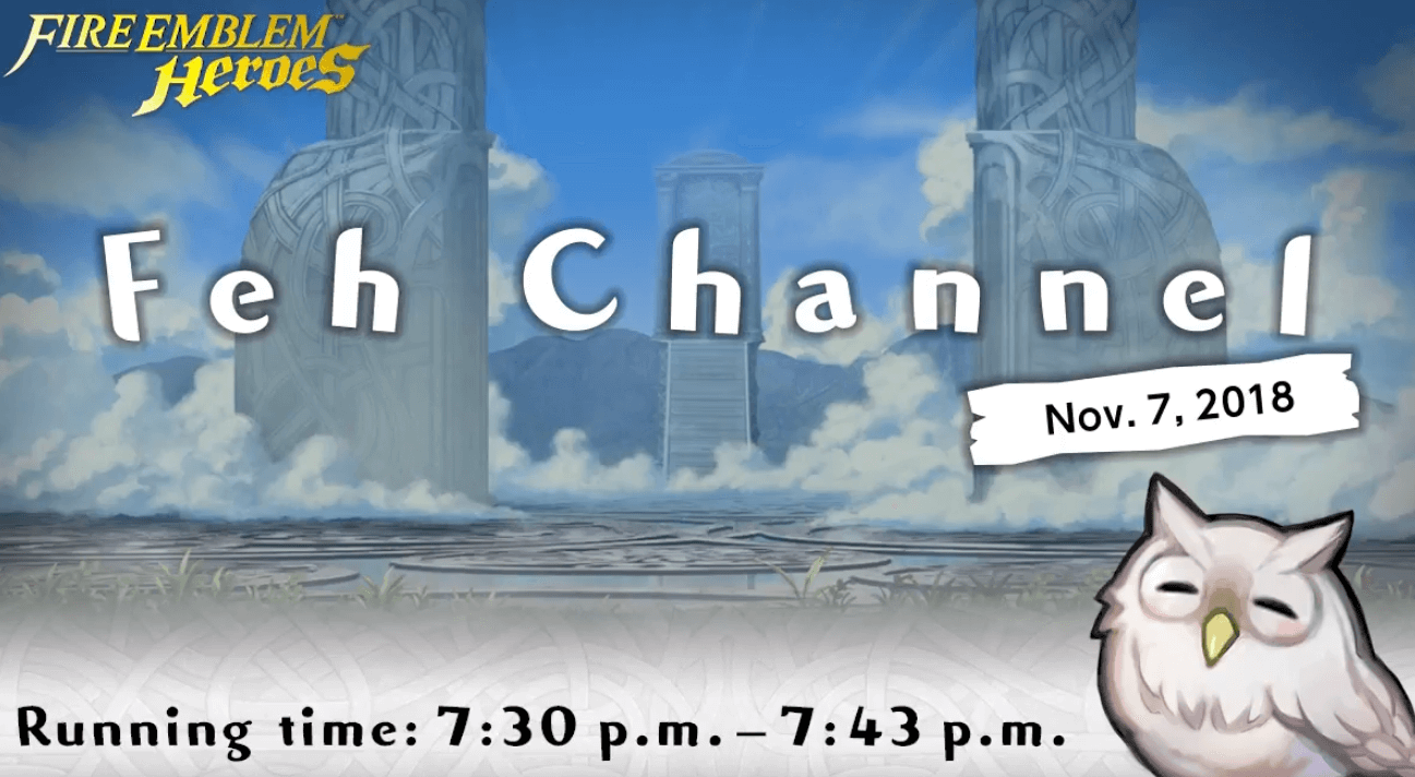 FEH Channel Summary November 7, 2018