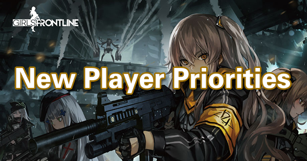 New Player Priorities: Maximizing Resource Management, T-Doll Production, and Leveling