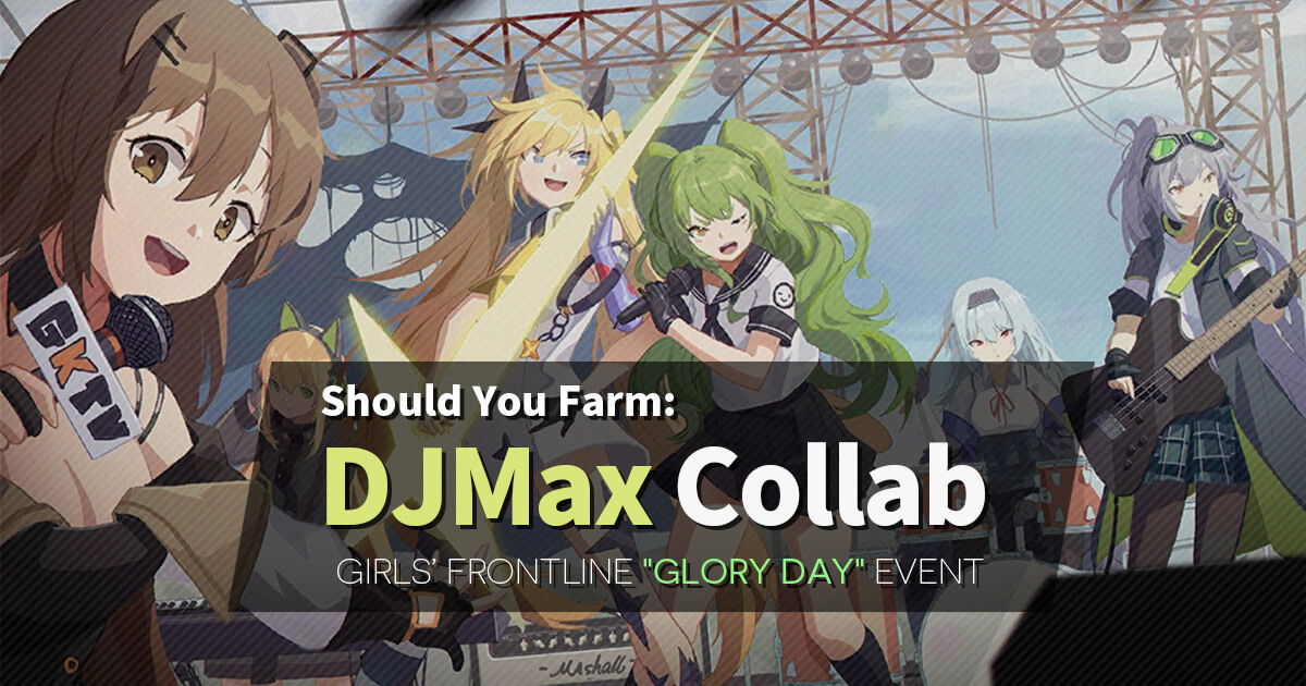 "Banner for a short guide on whether you should farm the limited drops in the GFL x DJMax Collab ""Glory Day""."