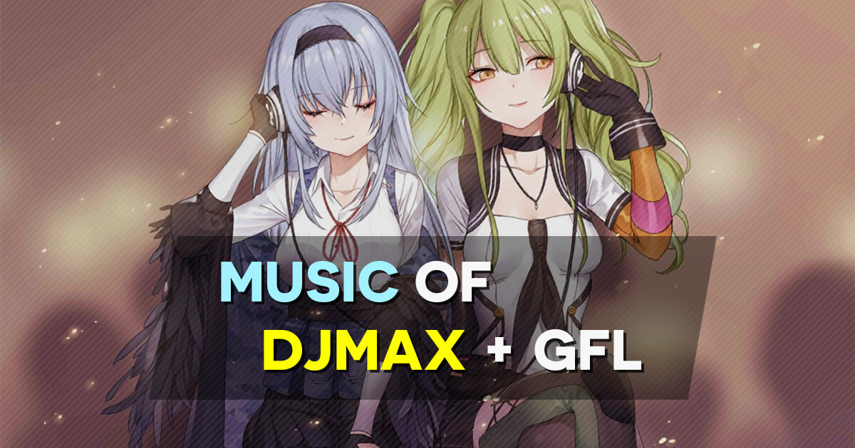 Banner image for the Music of DJMax + GFL article featuring Calico x Thunder.