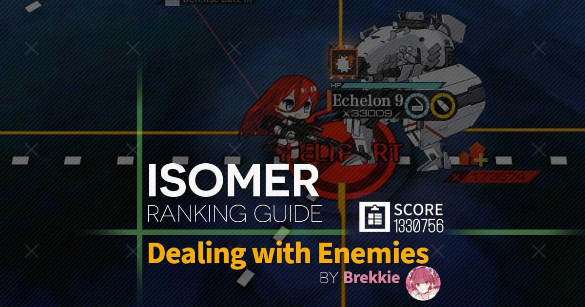 Isomer Ranking Guide - Dealing with Enemies by Brekkie