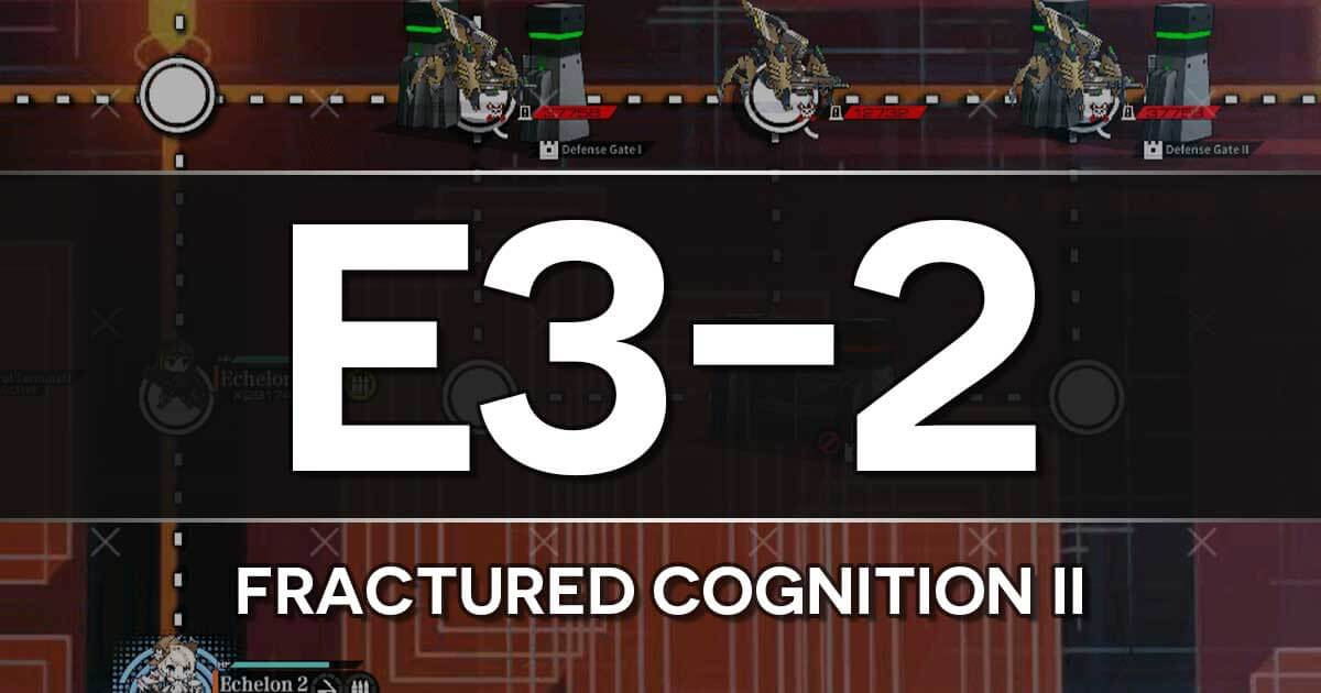 A guide to the Girls Frontline Shattered Connection Event stage E3-2: Fractured Cognition II