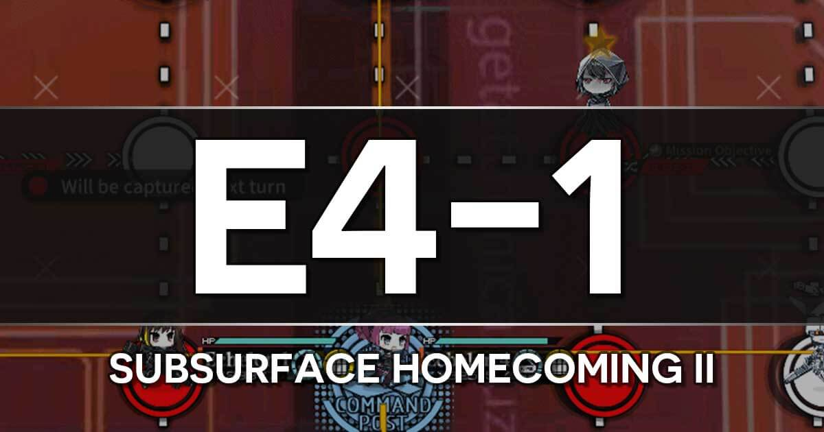 A guide to the Girls Frontline Shattered Connection Event stage E4-1: Subsurface Homecoming II