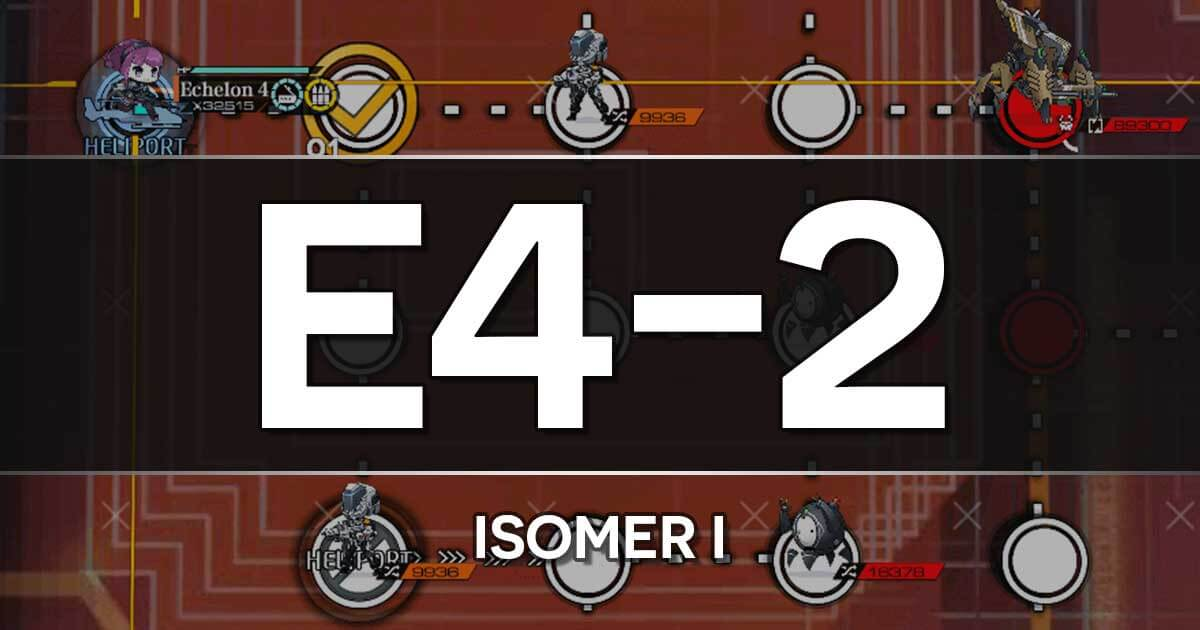 A guide to the Girls Frontline Shattered Connection Event stage E4-2: Isomer I