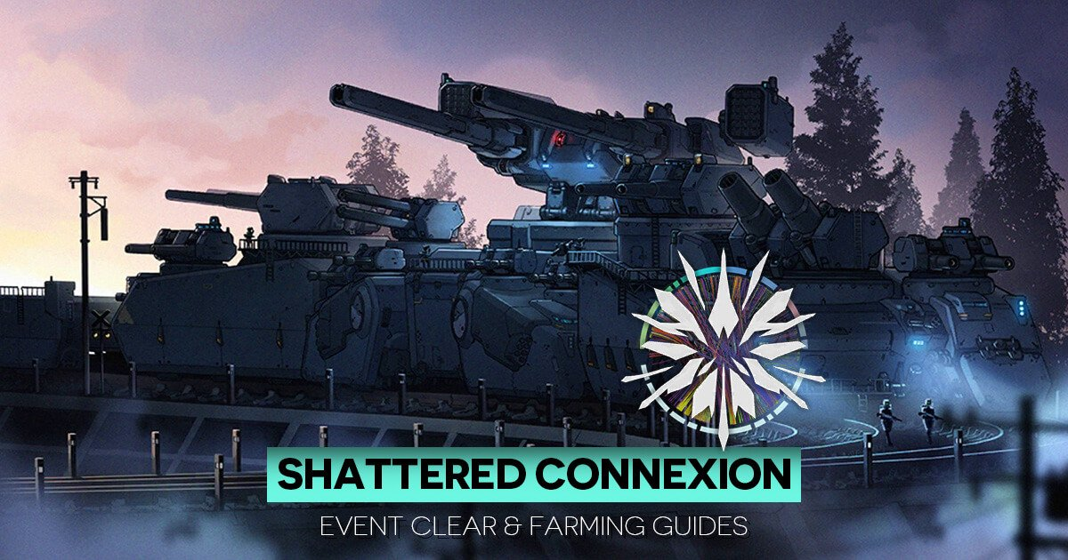 Comprehensive event clear, farming, and ranking guides/videos for the Shattered Connexion major story Event in Girls' Frontline.