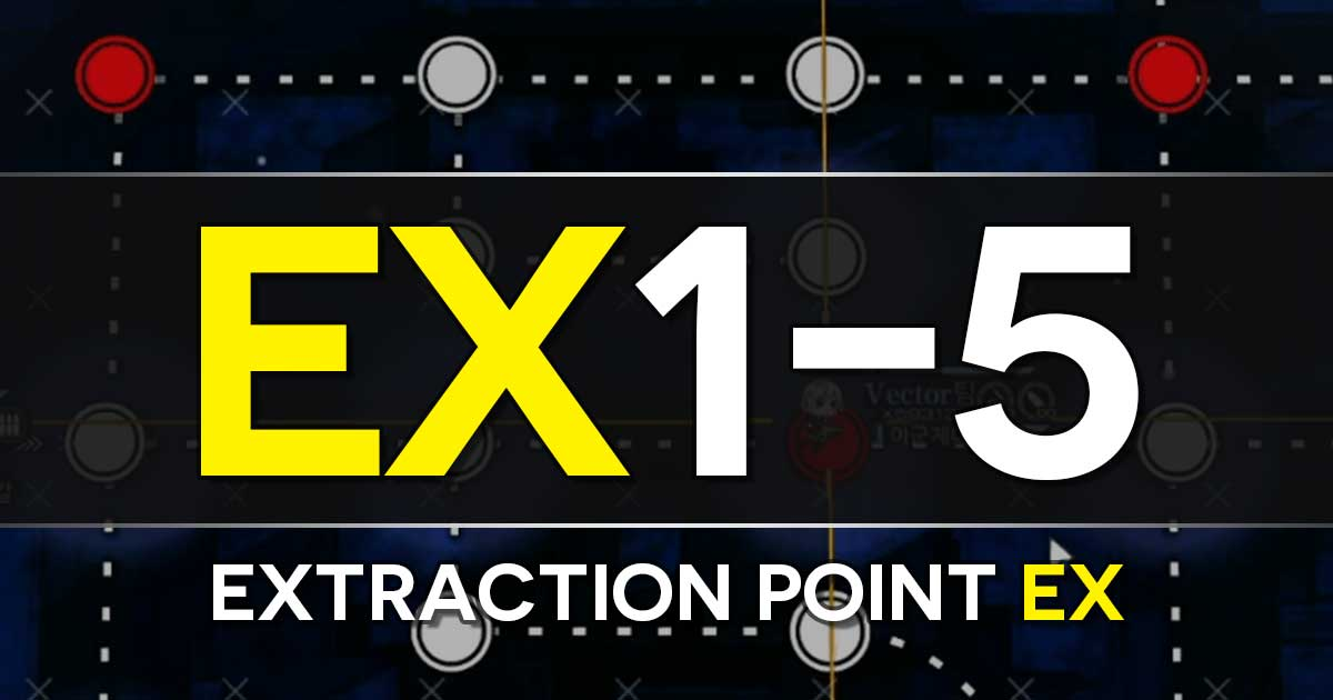 "Step-by-step clear guide for E1-5 EX: Extraction Point EX in the Girls Frontline x The Division Collab Event ""Bounty Feast""."