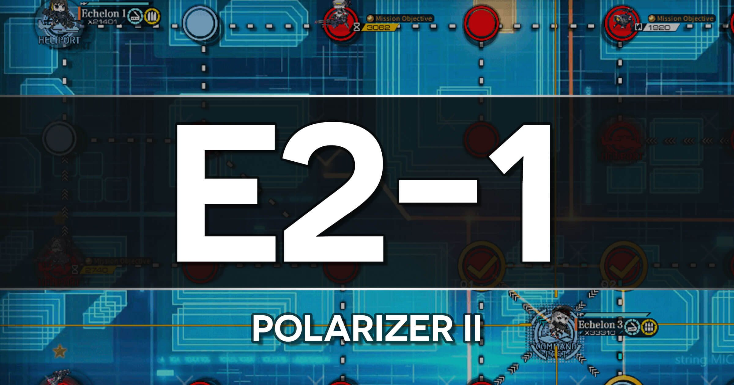 A guide to the Girls Frontline Polarized Light Event stage E2-1: Polarizer II