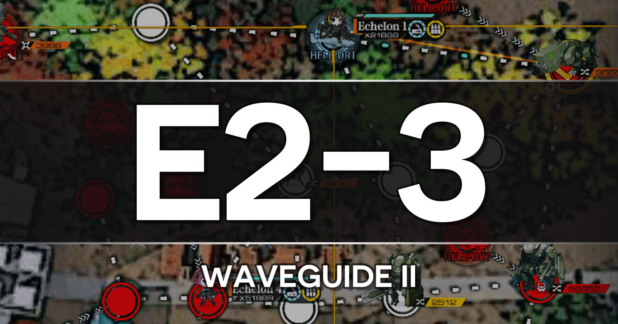 A guide to the Girls Frontline Polarized Light Event stage E2-3: Waveguide II