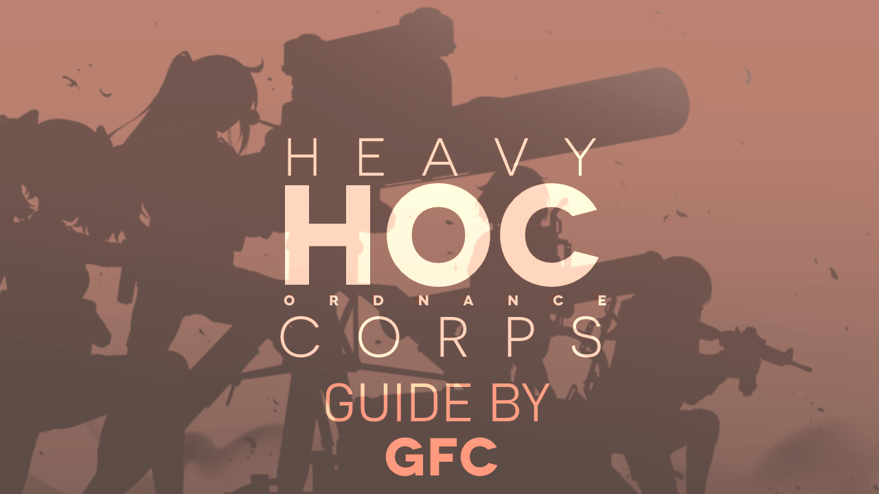 GFLCorner's Heavy Ordnance Corps Guide