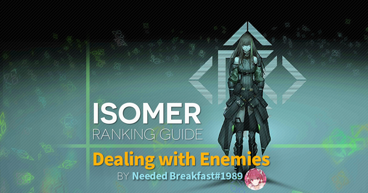 Isomer Ranking Guide - Dealing with Enemies by Brekkie