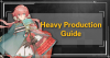 Heavy Production Guide