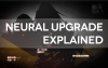 neural upgrade explained header