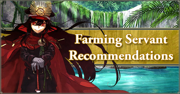 Summer 2018 Farming Servant Recommendations (Part 2: Civilization of Evolution)