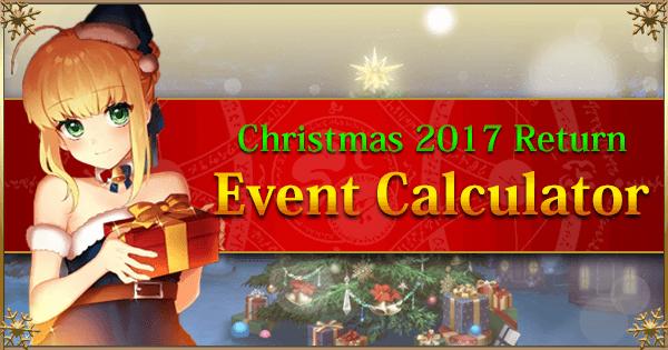 Fgo Christmas 2019 Rerun Christmas 2017 Rerun: Event Calculator | Fate Grand Order Wiki