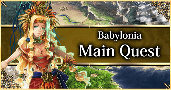 Babylonia: Main Quest List | Fate Grand Order Wiki - GamePress