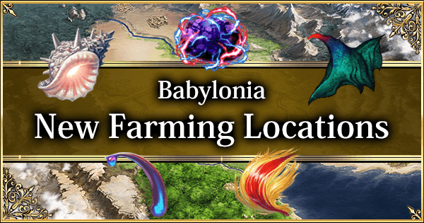 Babylonia: New Best Farming Locations | Fate Grand Order