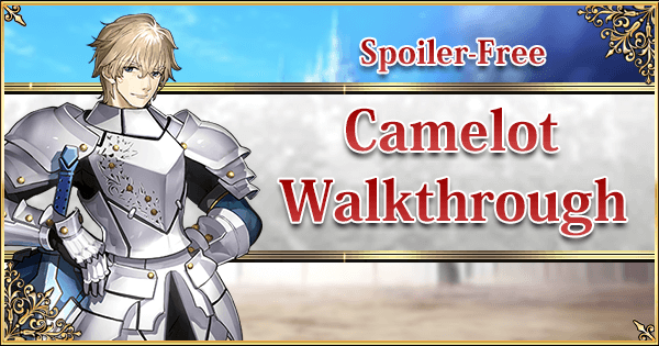 Camelot: Spoiler-free Walkthrough | Fate Grand Order Wiki - GamePress