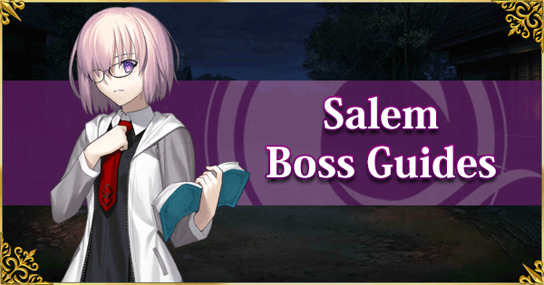 Salem - Boss Guides
