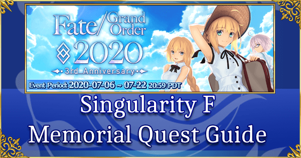 FGO 2020 ~3rd Anniversary~ - Singularity F Memorial Quest Guide
