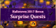 Halloween 2017 Rerun - Surprise Quests